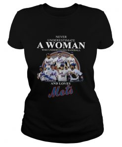 Never underestimate a woman who understands baseball and loves Mets Shirt Classic Ladies