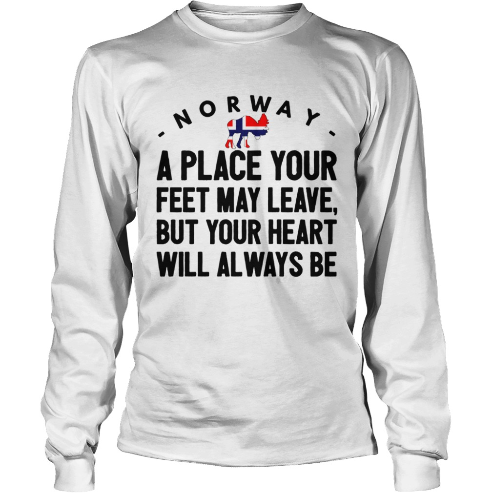 Norway a place your feet may leave LongSleeve