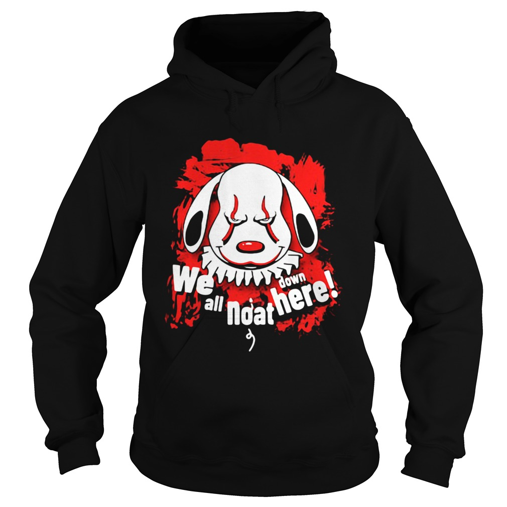 Pennywise dog we all noat down here Hoodie