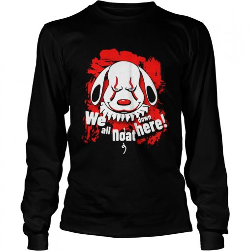 Pennywise dog we all noat down here  LongSleeve