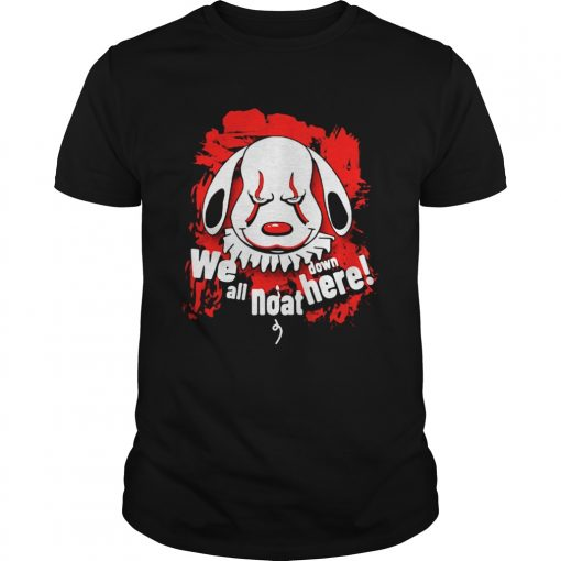 Pennywise dog we all noat down here  Unisex