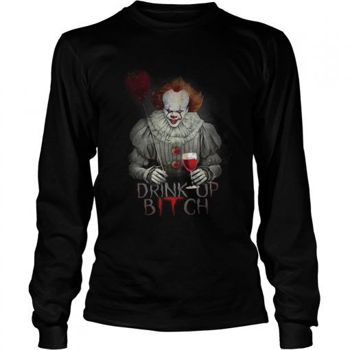 Pennywise drink up bitch IT t LongSleeve