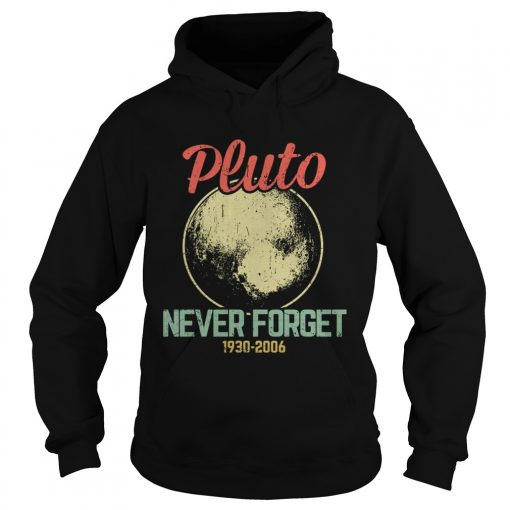 Retro Vintage Never Forget Pluto Funny Astronomy Science Lovers Gift TShirt Hoodie