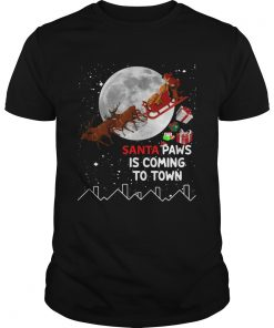 Santa Paws is coming to town  Unisex