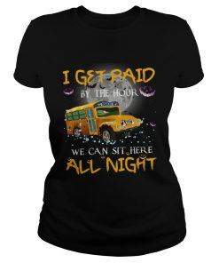 School bus I get paid by the hour we can sit here all night Halloween  Classic Ladies