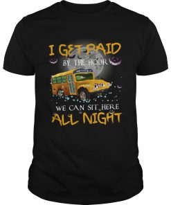 School bus I get paid by the hour we can sit here all night Halloween  Unisex