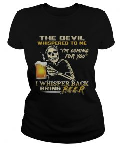 Skull the devil whispered to me Im coming for you I whisper back bring beer  Classic Ladies