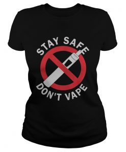 Stay Safe Dont Vape  Classic Ladies