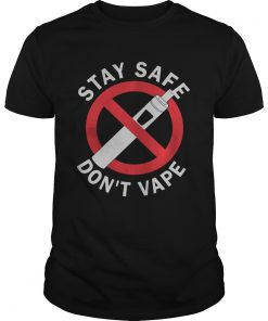 Stay Safe Dont Vape  Unisex
