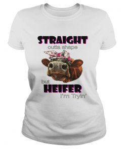 Straight outta shape but heifer Im tryin  Classic Ladies