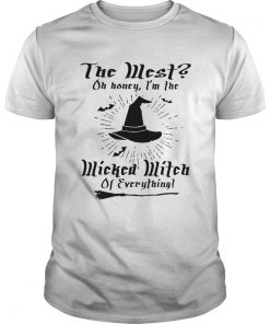 The West on honey Im wicked witch of everything  Unisex