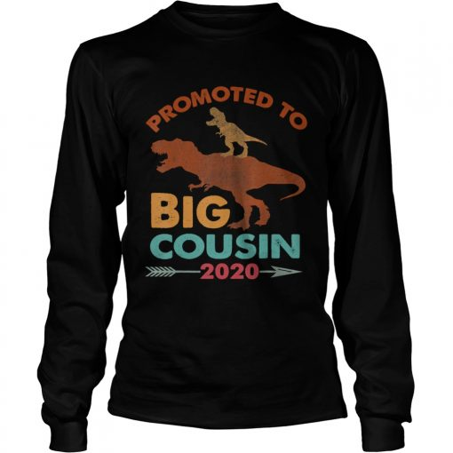 Trex Riding DinosaurVintage Promoted To Big Cousin 2020 TShirt LongSleeve