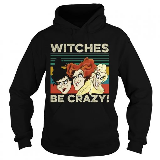 Vintage retro Hocus Pocus witches be crazy  Hoodie