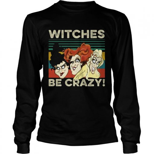 Vintage retro Hocus Pocus witches be crazy  LongSleeve