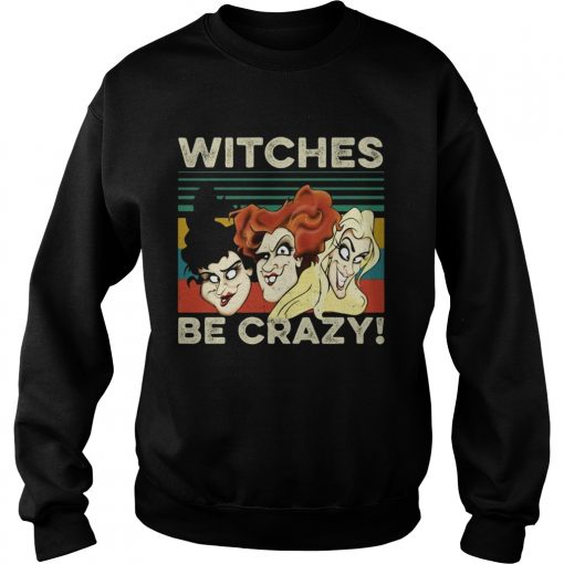 Vintage retro Hocus Pocus witches be crazy  Sweatshirt