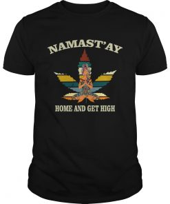 Weed Namastay Home and get high Yoga Girl  Unisex
