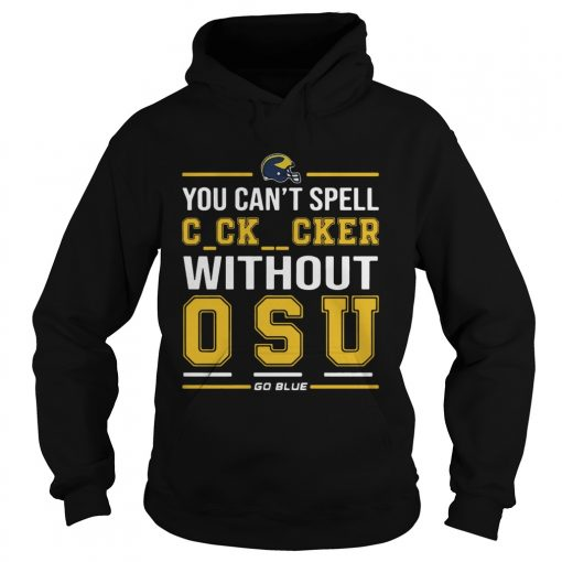 You Cant Spell Cocksucker Without OSU  Hoodie