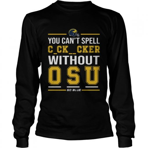 You Cant Spell Cocksucker Without OSU  LongSleeve