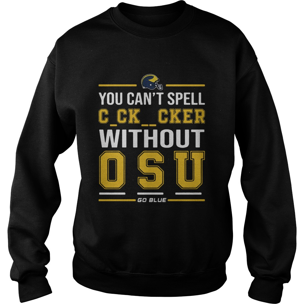 You Cant Spell Cocksucker Without OSU Sweatshirt