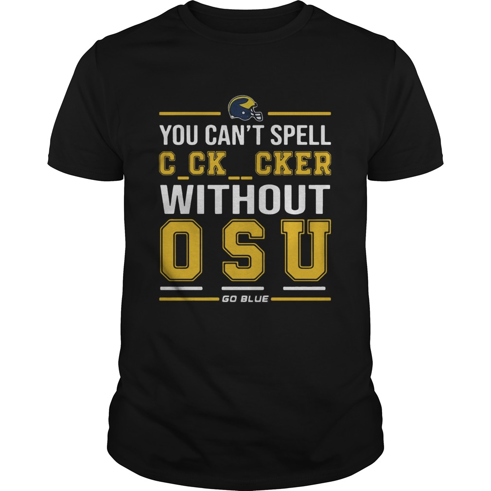 You Cant Spell Cocksucker Without OSU Unisex