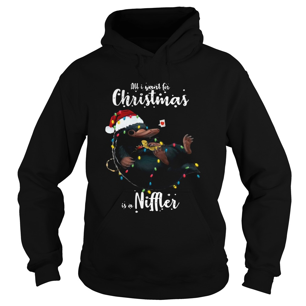All I Want For Christmas Is A Niffler Shirt Hoodie