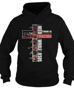 All I need today is a little bit of Buccaneers and a whole lot of Jesus  Hoodie