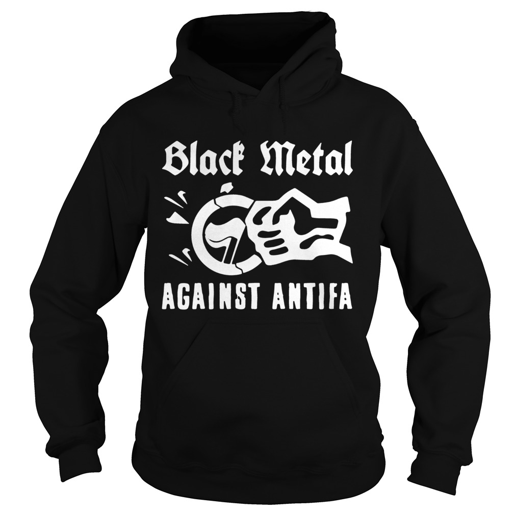 Black Metal Against Antifa Shirt Hoodie