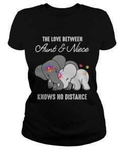 Elephant The Love Between Aunt And Niece Knows No Distance Shirt Classic Ladies