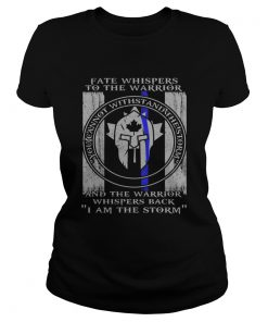 Fate Whispers To The Warrior Police Canada Flag Shirt Classic Ladies