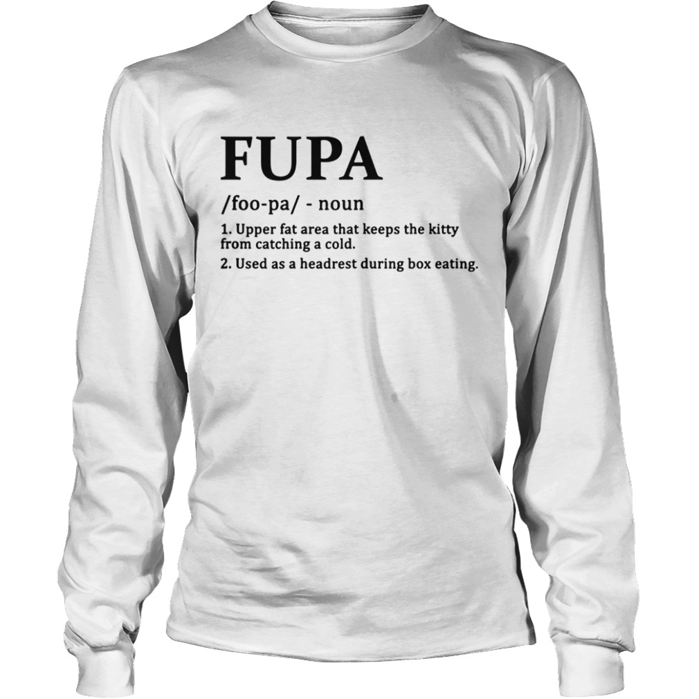 Fupa Definition Funny Shirt LongSleeve