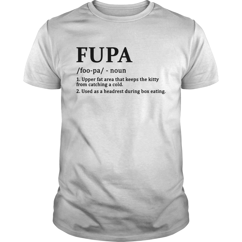 Fupa Definition Funny Shirt Unisex