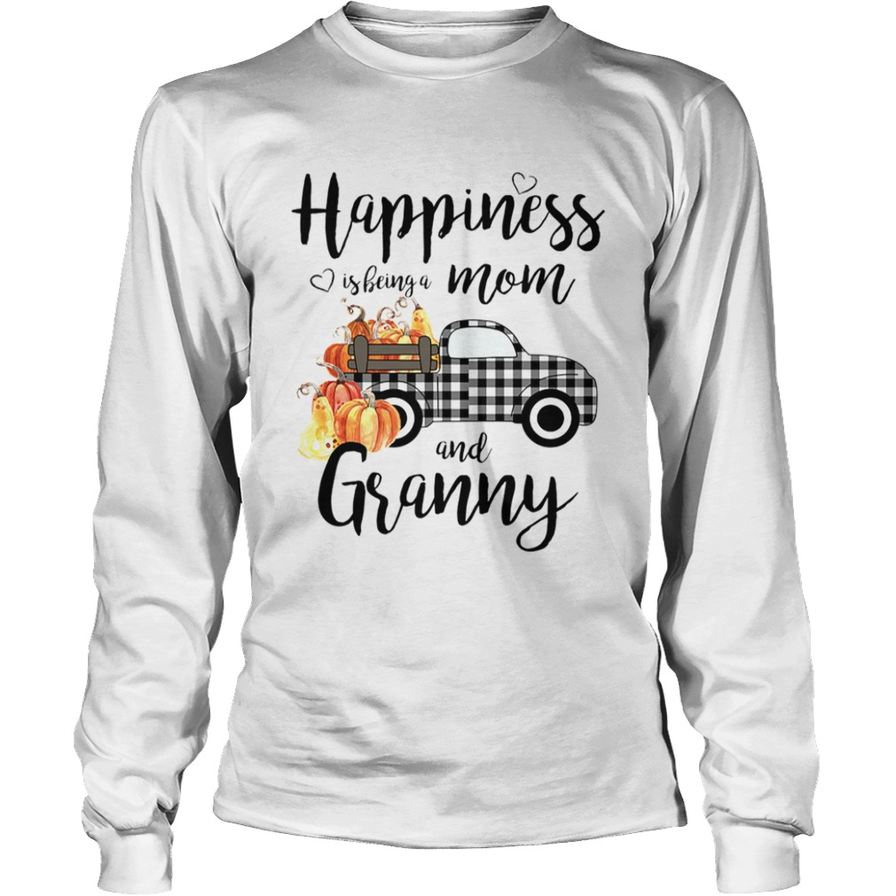 Happiness is being a mom and granny T LongSleeve