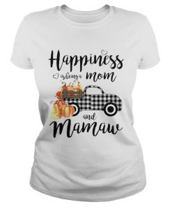 Happiness is being a mom and mamaw T Classic Ladies