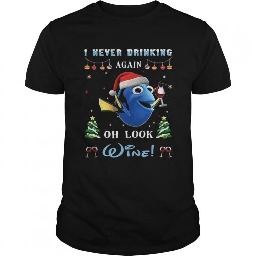 I never drinking again oh look wine Nemo christmas  Unisex
