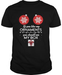 If you like my Ornaments you should see my box Christmas Offcial TShirt Unisex