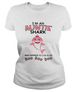 Im an auntie shark who happens to cuss a lot doo doo doo  Classic Ladies