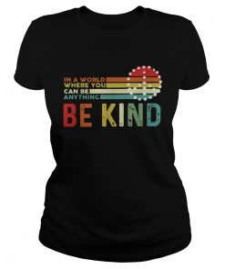In a world where you can be anything be kind Hippie sunset  Classic Ladies