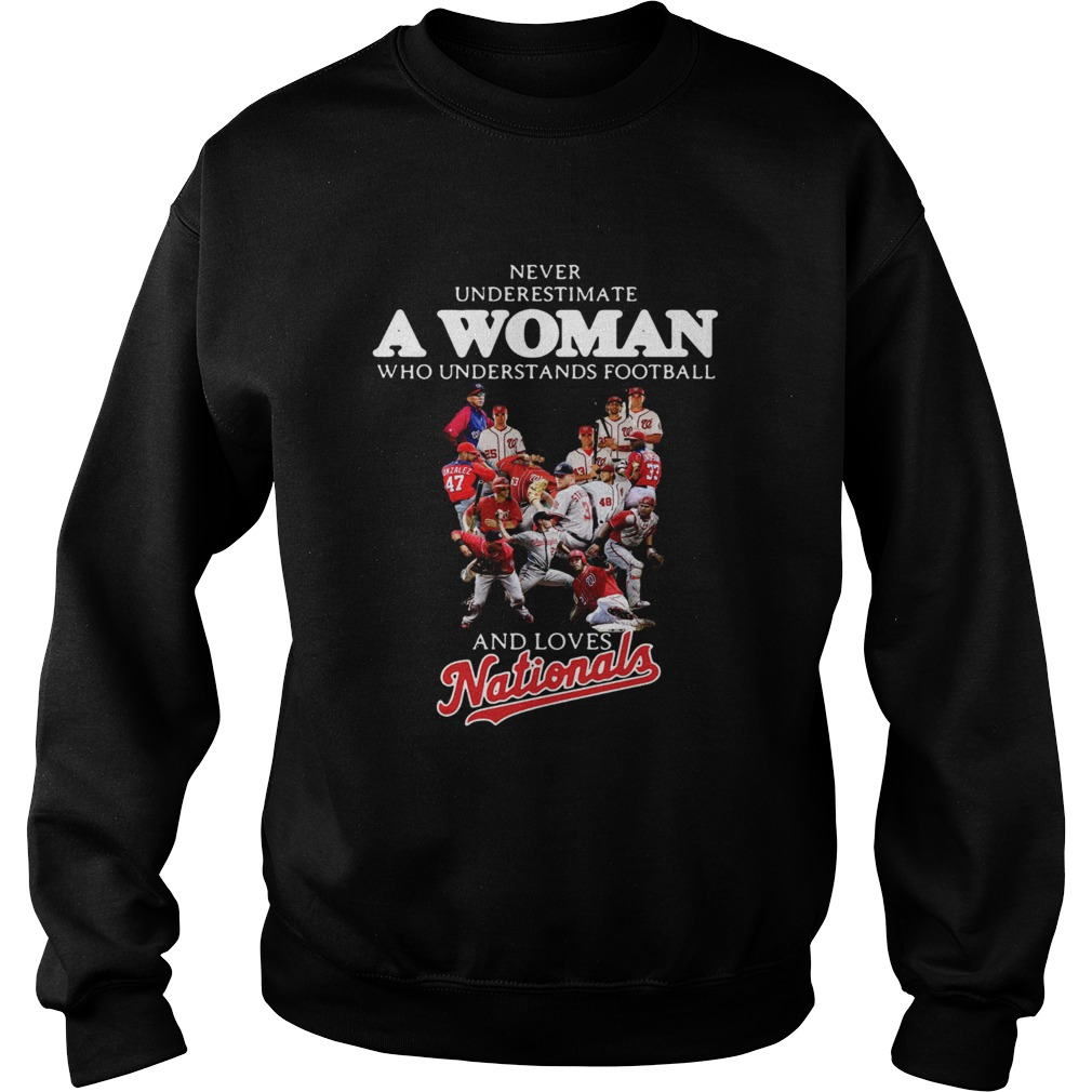 Never underestimate a woman who understands football and loves Washington Nationals Sweatshirt