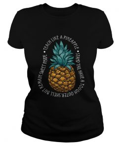 Teach Like A Pineapple Stand Tail Have A Tough Outer Shell But Remain Sweet Inside TShirt Classic Ladies