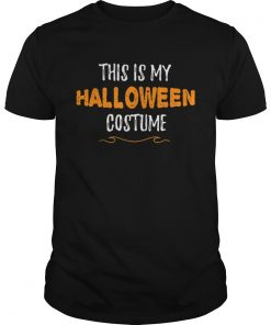 This is my Halloween Costume Funny Simple Sarcastic  Unisex
