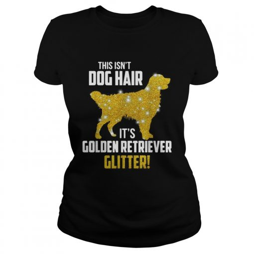 This isnt dog hair its Golden Retriever glitter  Classic Ladies