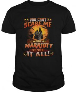 You cant scare me I work at marriott Ive seen it all  Unisex