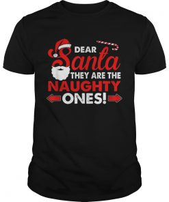 Dear Santa They Are The Naughty Ones Funny Gift Christmas  Unisex