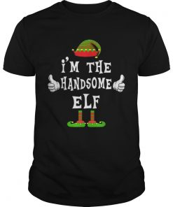 Im The Handsome Elf Matching Family Funny Christmas Gift  Unisex