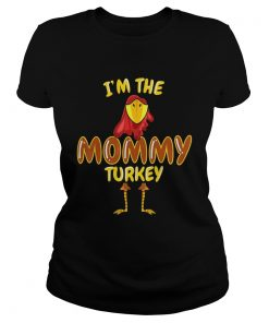 Im The Mommy Turkey Thanksgiving  Classic Ladies