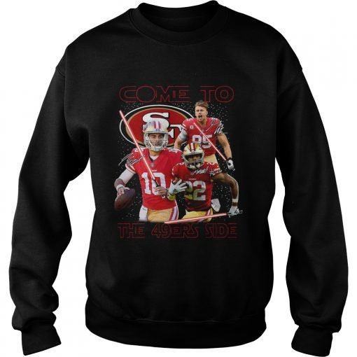 San Francisco 49ers come to the 549ers side Star War  Sweatshirt