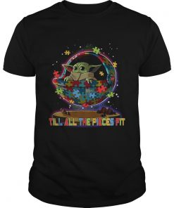 Baby Yoda Autism Till All The Pieces Fit  Unisex