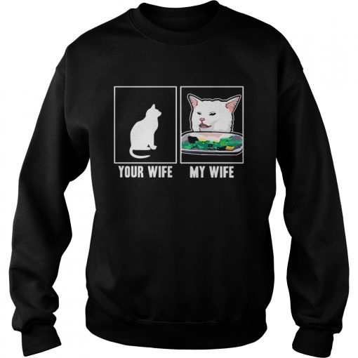 Cat your wife my wife Cat Yelling Woman Meme  Sweatshirt