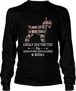Distracted By Miniature Schnauzers And Books Crewneck  LongSleeve