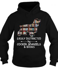 Easily Distracted By Cocker Spaniels And Books Crewneck  Hoodie